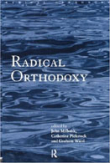Cover image of Radical Orthodoxy
